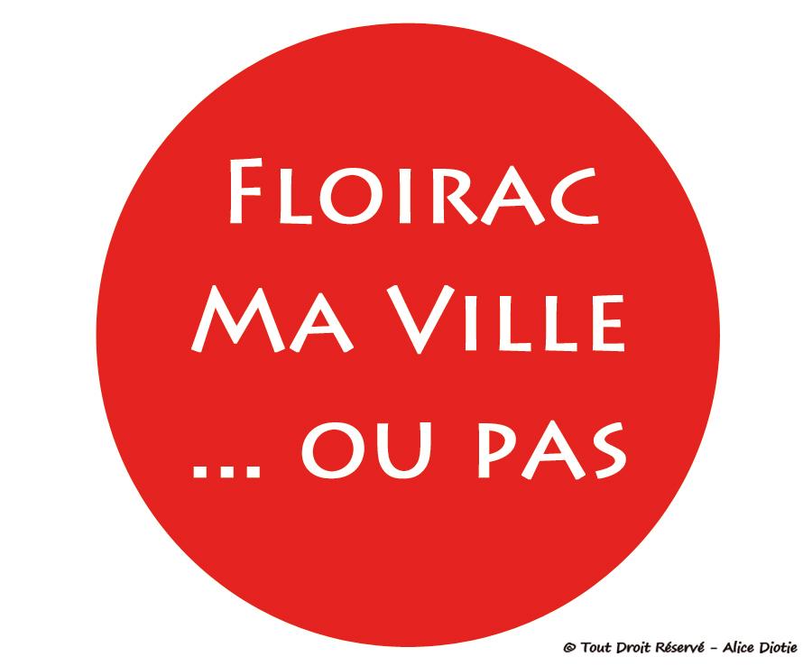 FLOIRAC-MA-VILLE ... ou pas